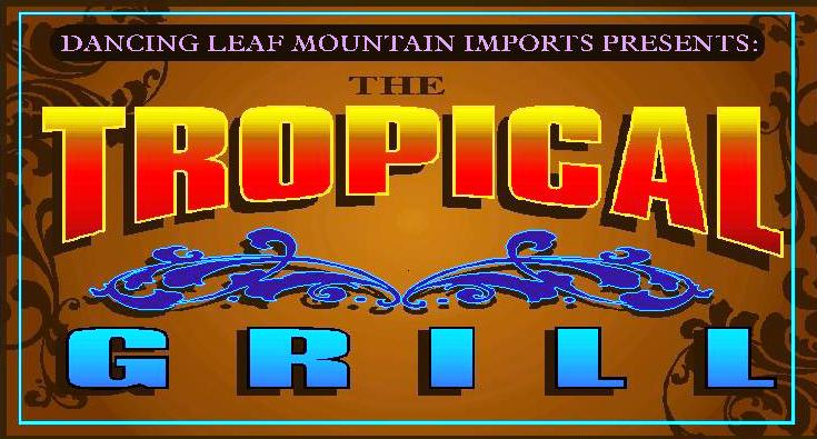 Click Here to go to the Tropical Grill Home Page!